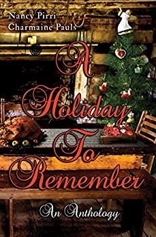 A Holiday To Remember by [Pirri, Nancy, Pauls, Charmaine]