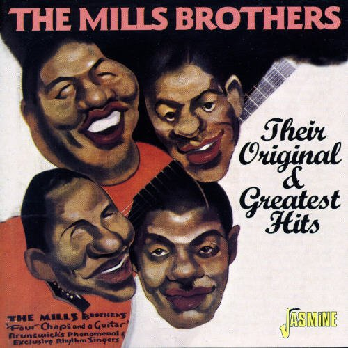 The Mills Brothers - Their Original & Greatest Hits [ORIGINAL RECORDINGS REMASTERED]