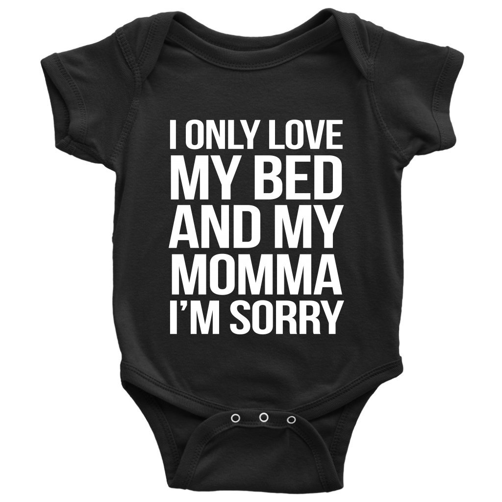 God's Plan Apparel I Only Love My Bed and My Momma I'm Sorry Baby Onesie