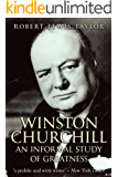 Winston Churchill: An Informal Study of Greatness