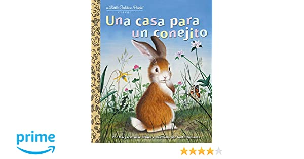 Una casa para un conejito (Little Golden Book) (Spanish Edition): Margaret Wise Brown, Garth Williams: 9780399555169: Amazon.com: Books