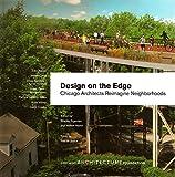 Design on the Edge: Chicago Architects Reimagine Neighborhoods
