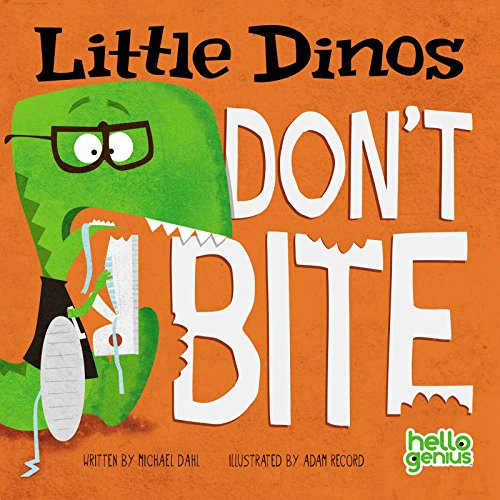 Little Dinos Don't Bite (Your Kids Don T Want Your Stuff)