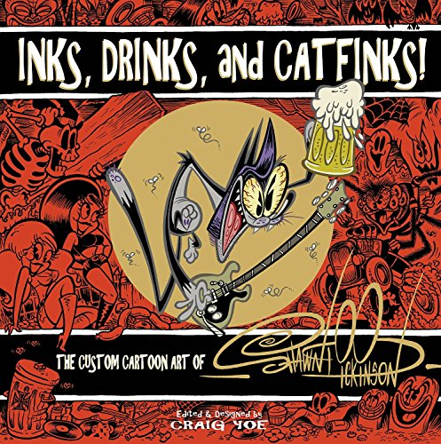 Inks, Drinks, and Catfinks!: The Custom Cartoon Art of Shawn Dickinson]()