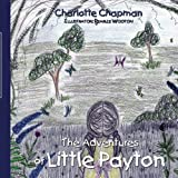 The Adventures of Little Payton, Charlotte Chapman, 1434395987
