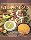 The Book of Whole Meals: A Seasonal Guide to Assembling Balanced Vegetarian Breakfasts, Lunches and Dinners