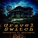 Gravel Switch: The Black Goat Chronicles, Book 1 Audiobook by Aleister Davidson Narrated by Kyle Walton