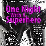 One Night with a Superhero: Erotic Superhero Action Adventure Fantasy | Janessa Davenport