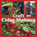 Craft Cider Making, Andrew Lea, 1904871984