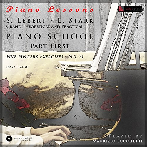 - Grand Theoretical and Practical Piano School, Part First: No. 31 in C Major, Five Fingers Exercises