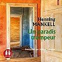 Un paradis trompeur | Livre audio Auteur(s) : Henning Mankell Narrateur(s) : Hélène Lausseur