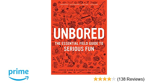 Unbored The Essential Field Guide To Serious Fun Epub Download
