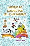 img - for Cuentos de colores, por mil y un autores (Spanish Edition) book / textbook / text book