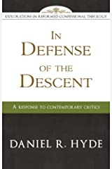 In Defense of the Descent: A Response to Contemporary Critics Kindle Edition