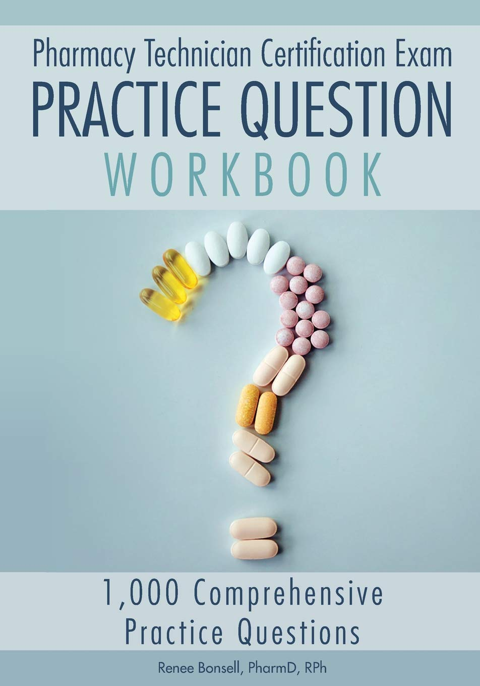 Pharmacy Technician Certification Exam Practice Question Workbook 1