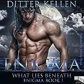 Enigma: What Lies Beneath: Enigma Series, Volume 1 | Ditter Kellen