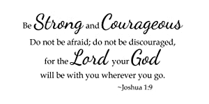 Newclew Be strong and courageous do not be afraid for the lord your god will be with you wherever you go Joshua 1:9. wall art sayings vinyl Sticker Décor Decal Bible prayer