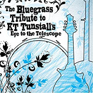 The Bluegrass Tribute to KT Tunstall's Eye to the Telescope