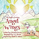 img - for My Lamb's Journey: Angel Wings (The My Lamb Series) (Volume 2) book / textbook / text book