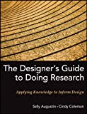 The Designer's Guide to Doing Research: Applying Knowledge to Inform Design