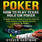 Poker: How to Play Texas Hold'em Poker | Steven Hartman