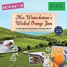 Mrs Winterbottom's Wicked Orange Jam (PONS Hörbuch Englisch): 20 landestypische Hörgeschichten zum Englischlernen Audiobook by Emma Bullimore, Mary Evans, Emma Blake Narrated by Guy Slocombe