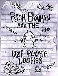 Rich Bowman and the Uzi Poopie Loopies (Bowman Chronicles Book 1)