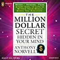 The Million Dollar Secret Hidden in Your Mind: Tarcher Success Classics Audiobook by Anthony Norvell Narrated by Joel Fotinos