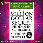 The Million Dollar Secret Hidden in Your Mind: Tarcher Success Classics | Anthony Norvell