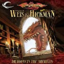 Dragons in the Archives: A Dragonlance Anthology Audiobook by Margaret Weis, Tracy Hickman Narrated by Alex Hyde-White