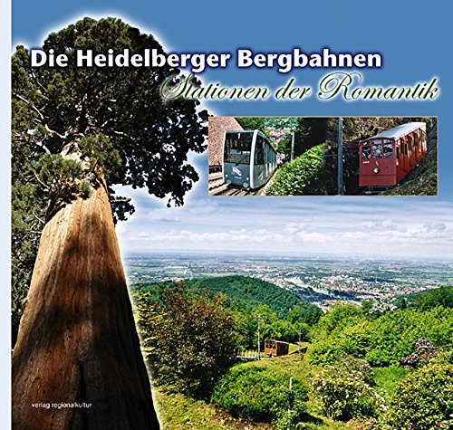 Die Heidelberger Bergbahnen - Stationen der Romantik