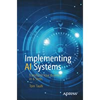 Implementing AI Systems: Transform Your Business in 6 Steps