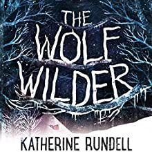 The Wolf Wilder Audiobook by Katherine Rundell Narrated by Nicolette McKenzie