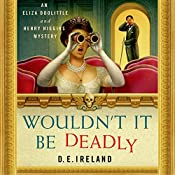 Wouldn't It Be Deadly | D.E. Ireland