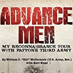 Advance Men: My Reconnaissance Tour With Patton's Third Army | William C.