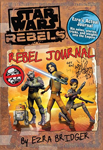 Star Wars Rebels: Rebel Journal by Ezra Bridger ()