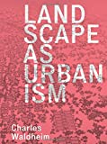 Landscape as Urbanism - A General Theory