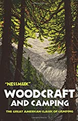 One of America's most famous woodsmen and nature experts provides classic instructions for roughing it. His advice covers camping, hiking, building a fire, cooking out, shelters, tools and equipment, hunting and fishing, canoe...