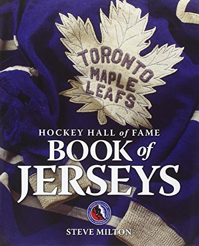 Hockey Hall of Fame Book of Jerseys by Steve Milton (2012-08-30) por Steve Milton