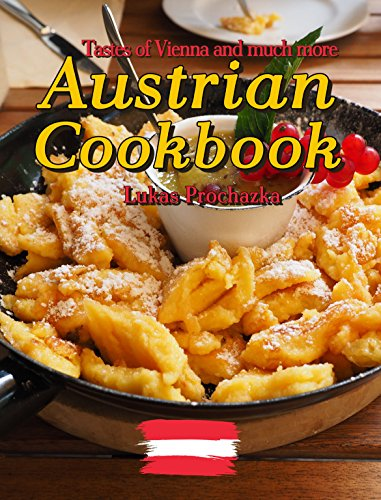 Austrian Cookbook: Tastes of Vienna and much more by Lukas Prochazka