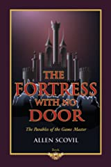 The Fortress With No Door (The Parables of the Game Master Book 4) Kindle Edition