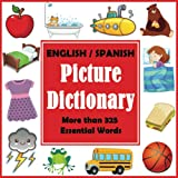 English Spanish Picture Dictionary: First Spanish Word Book with More than 325 Essential Words