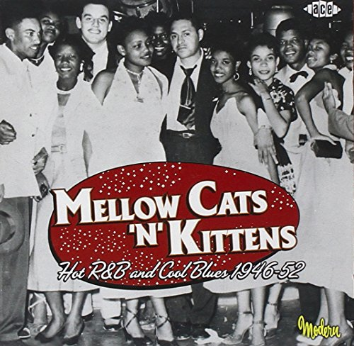Mellow Cats 'n' Kittens: Hot R&B and Cool Blues - Rb 52