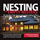 Nesting for Empty Nesters®: The Vacation Style Living™ Approach to Aging in Place
