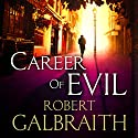 Career of Evil | Livre audio Auteur(s) : Robert Galbraith Narrateur(s) : Robert Glenister