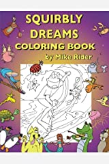 Squirbly Dreams Coloring Book Paperback