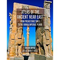 Atlas of the Ancient Near East: From Prehistoric Times to the Roman Imperial Period (Historical Atlas)