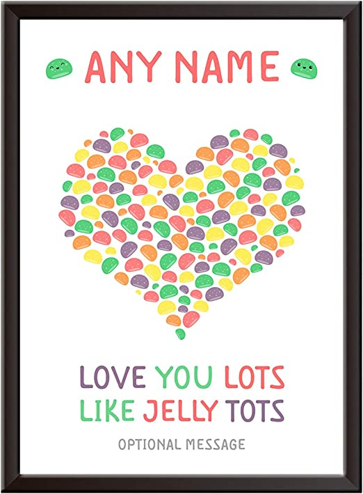 Personalised Love You Lots Like Jelly Tots Wall Art Print Happy Birthday Christmas Anniversary Keepsake Gift Present For Mum Dad Nanny Grandad Auntie Uncle Framed Picture Or Poster Only Amazon Co Uk Kitchen