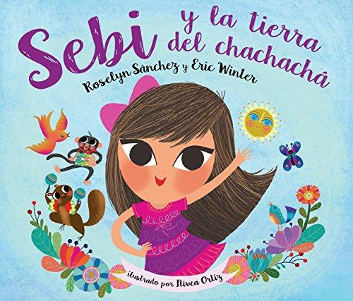Sebi y La Tierra Del Chachacha by Celebra Young Readers