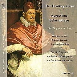 Der Großinquisitor / Augustinus Bekenntnisse
